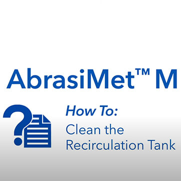 AbrasiMet M: How to Clean Recirc Tank