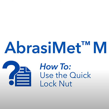 AbrasiMet M: How to Use the Quick Lock Nut